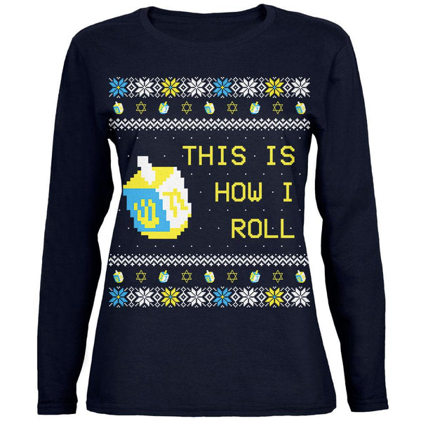 Hanukkah This is How I Roll Dreidel Ugly Christmas Sweater Womens Long Sleeve T Shirt