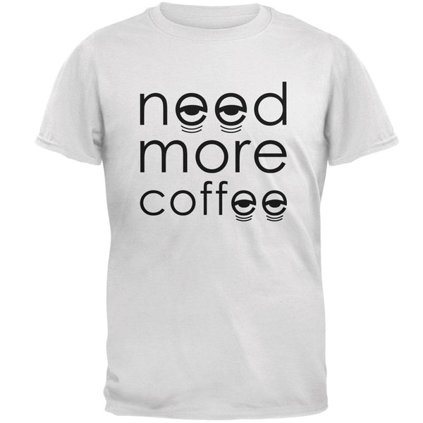 Need More Coffee Mens T Shirt