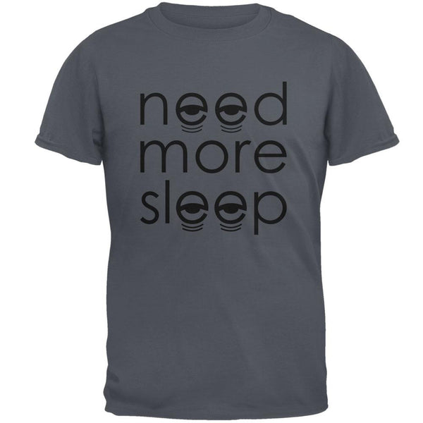 Need More Sleep Mens T Shirt