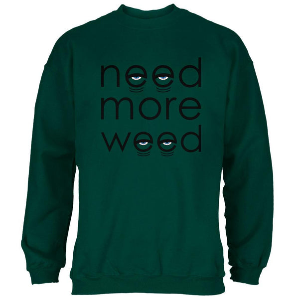 Need More Marijuana Mens Sweatshirt