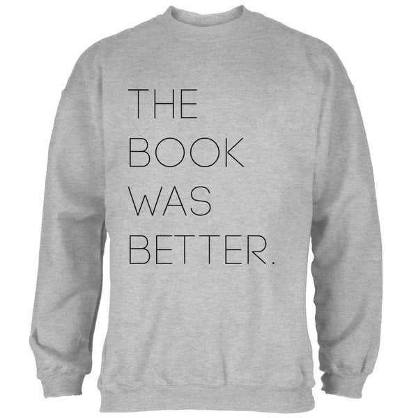 The Book was Better Mens Sweatshirt