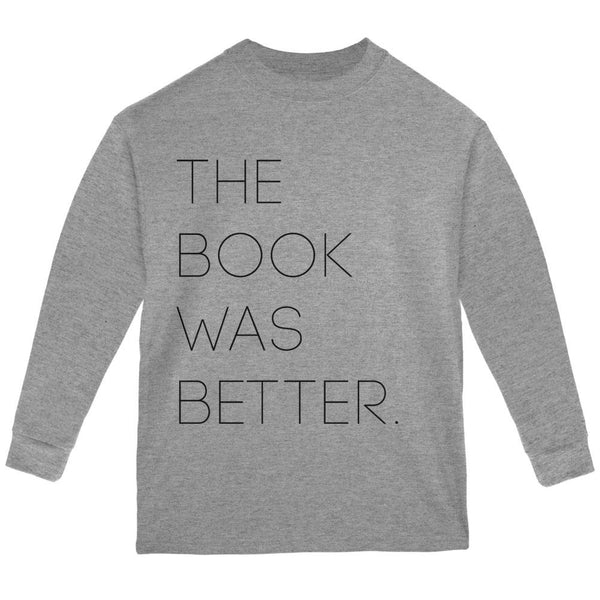 The Book was Better Youth Long Sleeve T Shirt