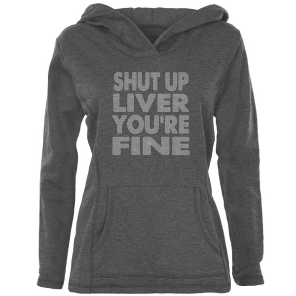 Shut Up Liver You're Fine Funny Womens Pullover Hoodie