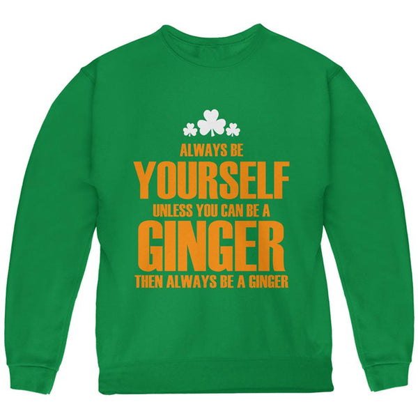 St. Patricks Day Always Be Yourself Ginger Youth Sweatshirt