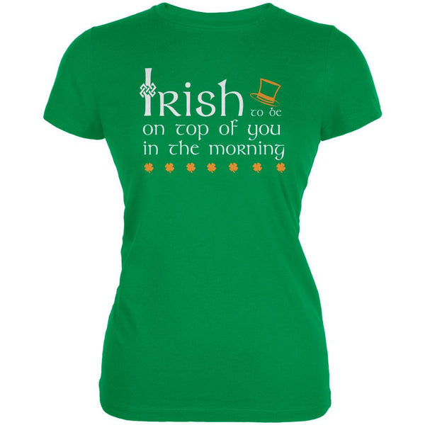 St. Patrick's Day Irish Top Of The Morning Funny Pun Juniors Soft T Shirt