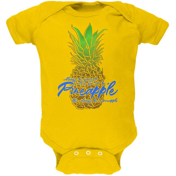 Always Be Yourself Pineapple Soft Baby One Piece