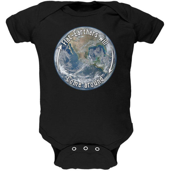 Earth Day Flat Earthers Will Come Around Soft Baby One Piece