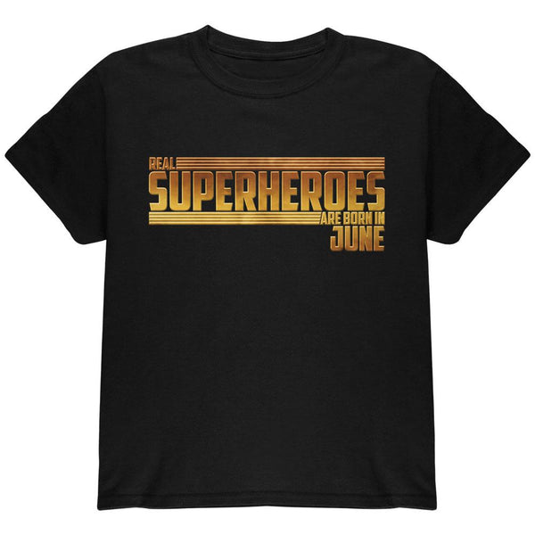Real Superheroes are born in June Youth T Shirt