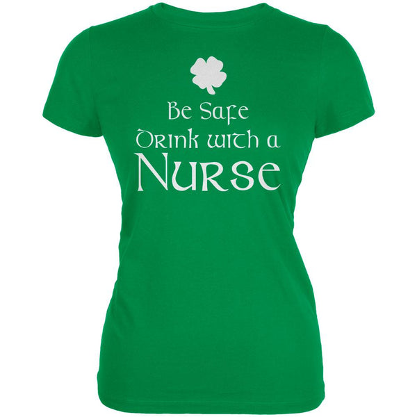 St. Patrick's Day Be Safe Drink With A Nurse Juniors Soft T Shirt