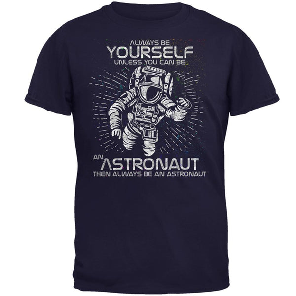 Always be Yourself Unless Astronaut Mens T Shirt