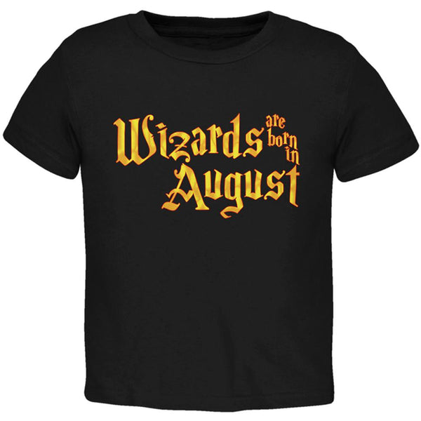 Wizards are born in August Toddler T Shirt