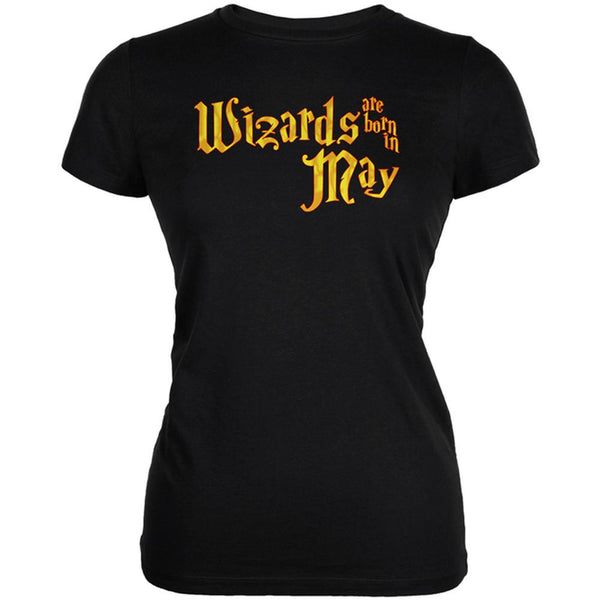 Wizards are born in May Juniors Soft T Shirt