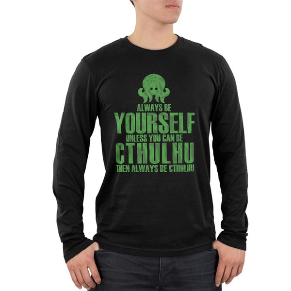 Always Be Yourself Cthulhu Mens Soft Long Sleeve T Shirt