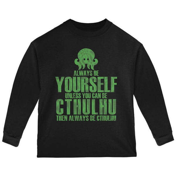 Always Be Yourself Cthulhu Toddler Long Sleeve T Shirt