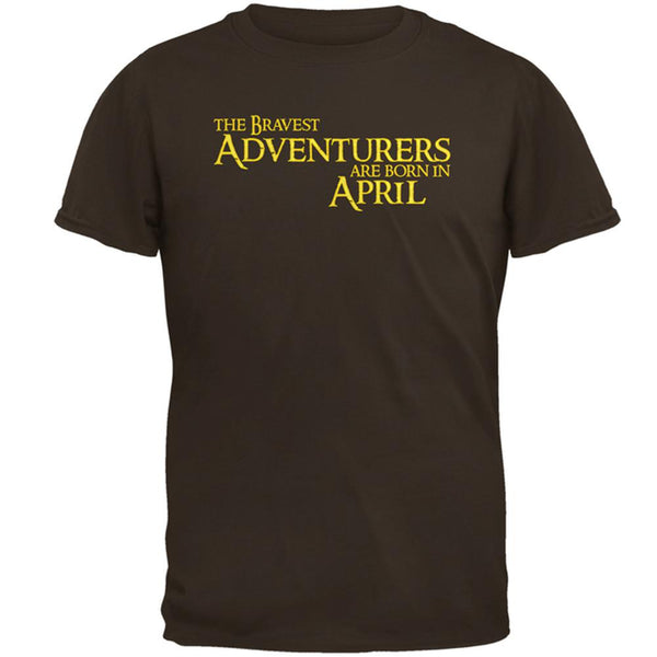 Brave Adventurers are Born in April Mens T Shirt