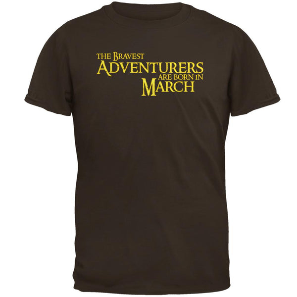 Brave Adventurers are Born in March Mens T Shirt