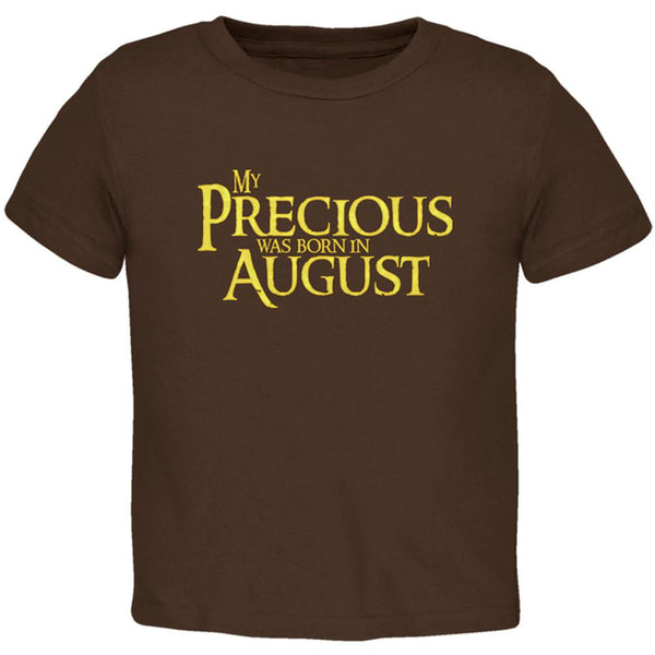 My Precious was Born in August Toddler T Shirt