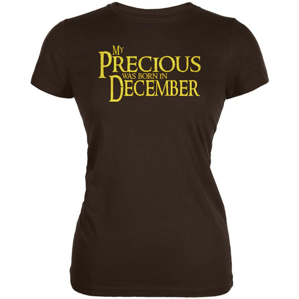 My Precious was Born in December Juniors Soft T Shirt