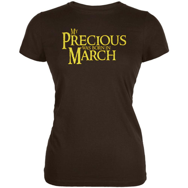 My Precious was Born in March Juniors Soft T Shirt