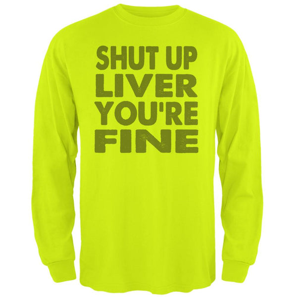 Shut Up Liver You're Fine Funny Mens Long Sleeve T Shirt