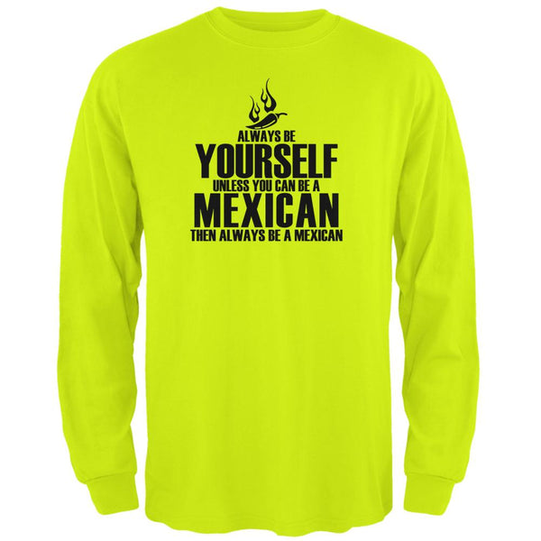 Cinco De Mayo Be Yourself Mexican Mens Long Sleeve T Shirt