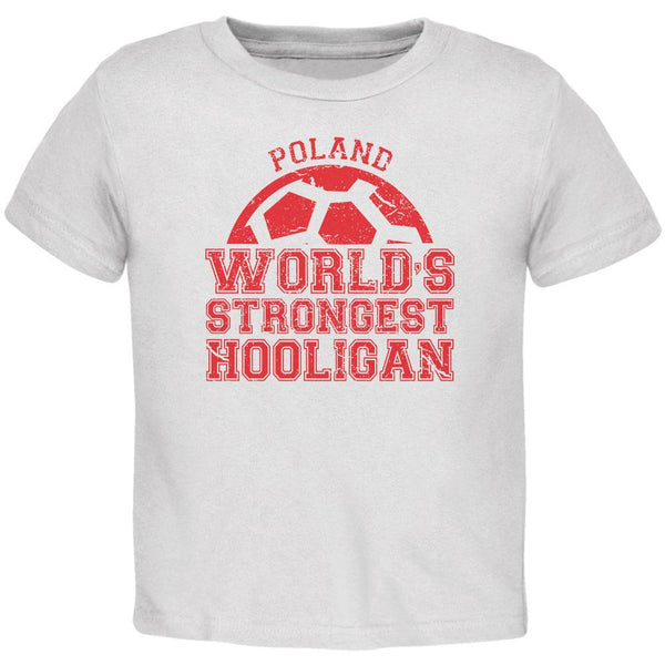 World Cup World's Strongest Hooligan Poland Toddler T Shirt