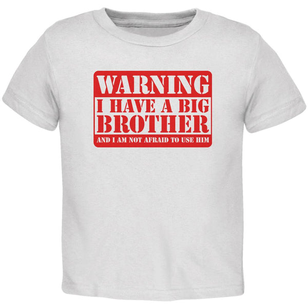 Warning Big Brother Toddler T Shirt