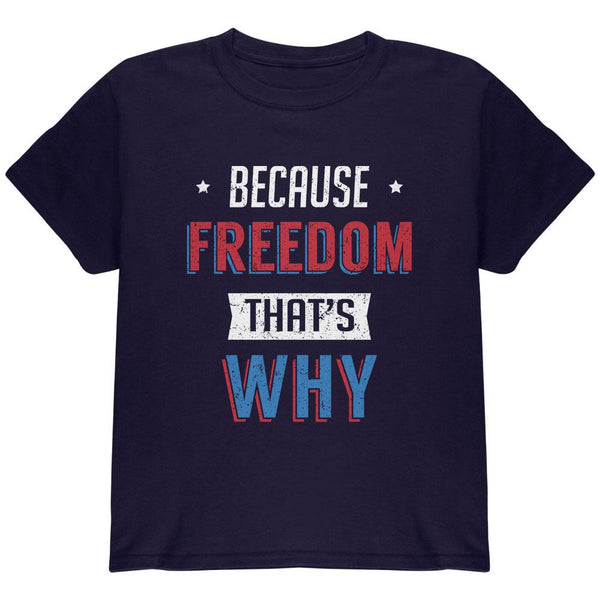 4th of July Because Freedom Youth T Shirt