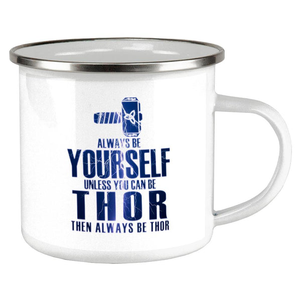 Always Be Yourself Thor Camp Cup