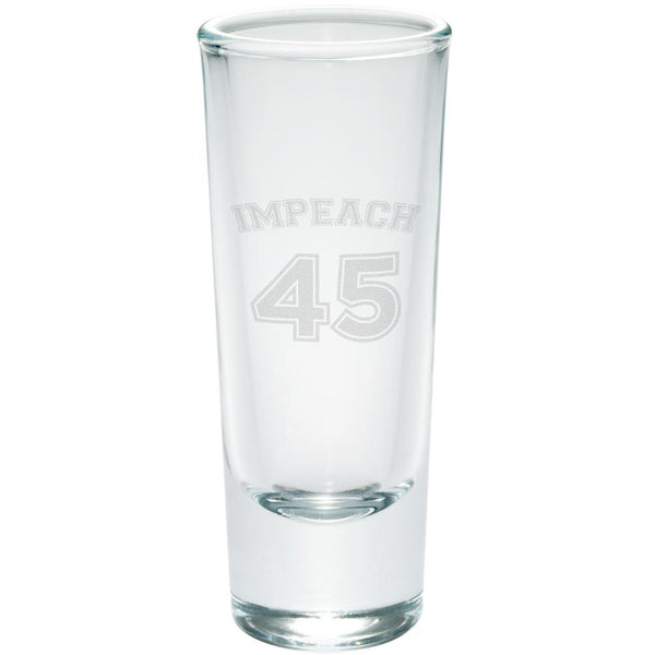 Impeach 45 45th President Donald Trump Etched Shot Glass Shooter