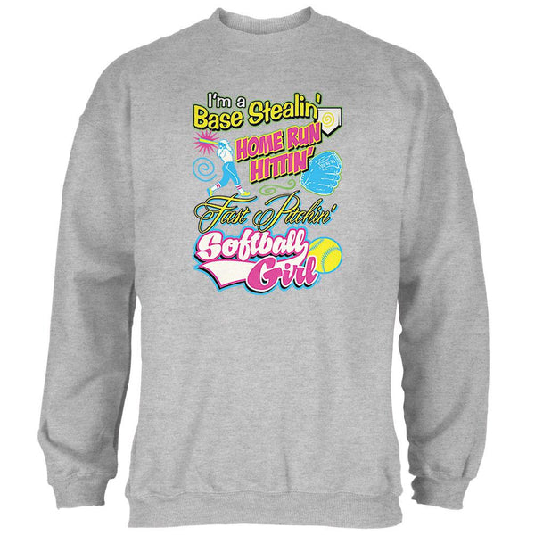 Base Stealin' Home Run Hittin' Fast Pitchin' Softball Girl Mens Sweatshirt