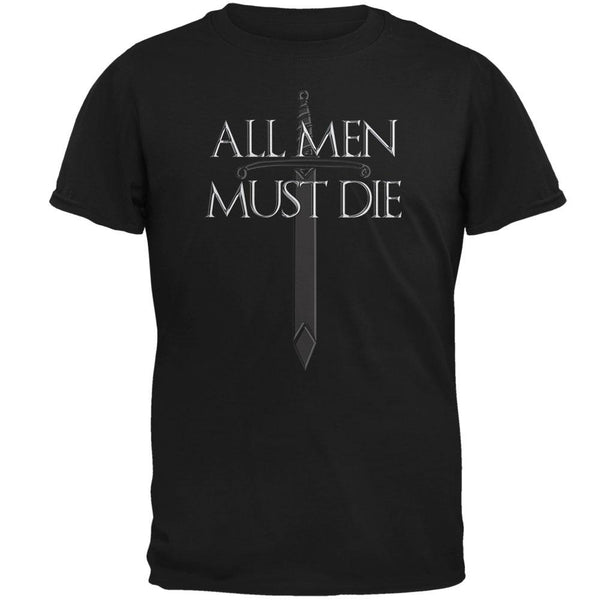 All Men Must Die Medieval Sword Mens T Shirt