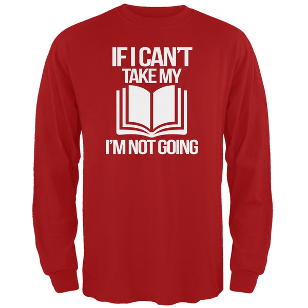 If I Can't Take my Book, I'm not Going Red Adult Long Sleeve T-Shirt