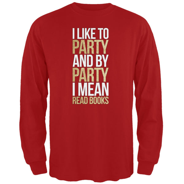 I Like to Party and by Party I Mean Books Red Adult Long Sleeve T-Shirt