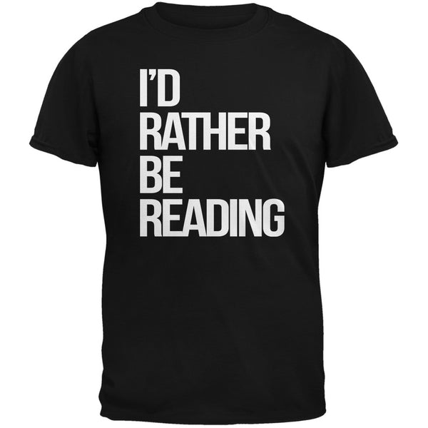 I'd Rather Be Reading Black Adult T-Shirt