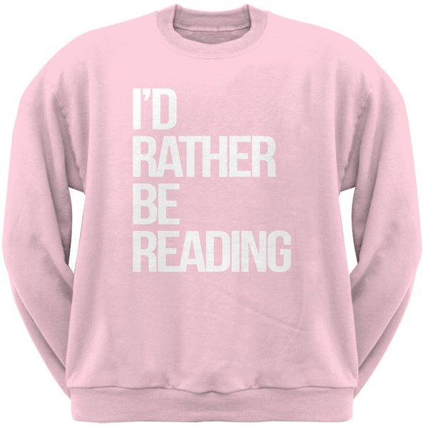 I'd Rather Be Reading Light Pink Adult Sweatshirt