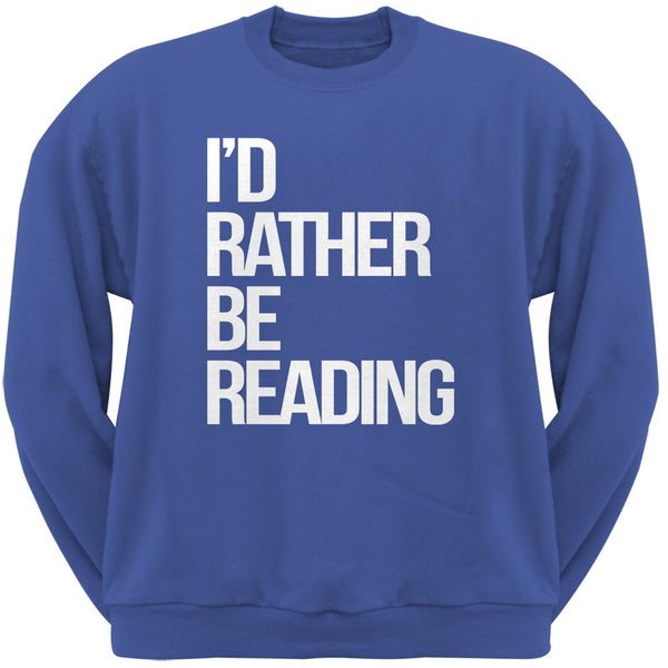 I'd Rather Be Reading Blue Adult Neck Sweatshirt