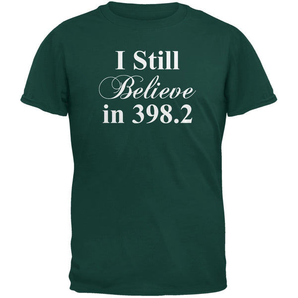 I Still Believe in 398.2 Forest Green Adult T-Shirt