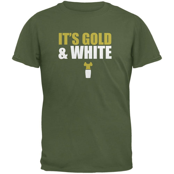 It's Gold And White Military Green Adult T-Shirt