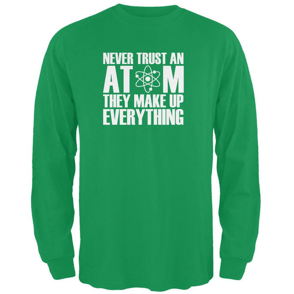 Never Trust An Atom Irish Green Adult Long Sleeve T-Shirt