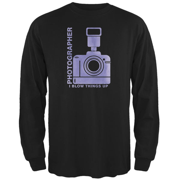 Photographer Blow Things Up Funny Black Adult Long Sleeve T-Shirt