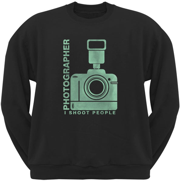 Photographer Shoot People Funny Black Adult Sweatshirt