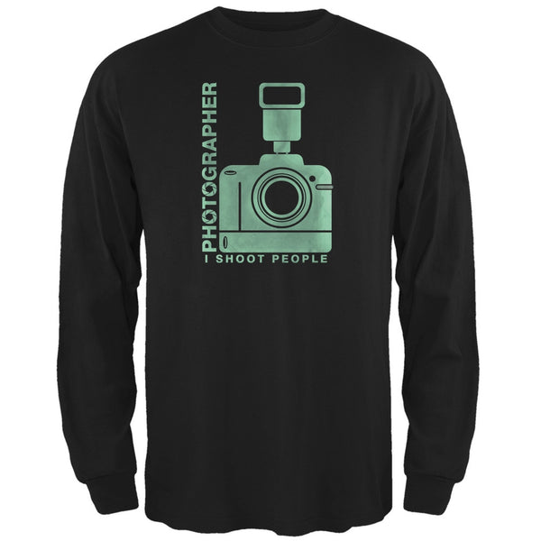 Photographer Shoot People Funny Black Adult Long Sleeve T-Shirt