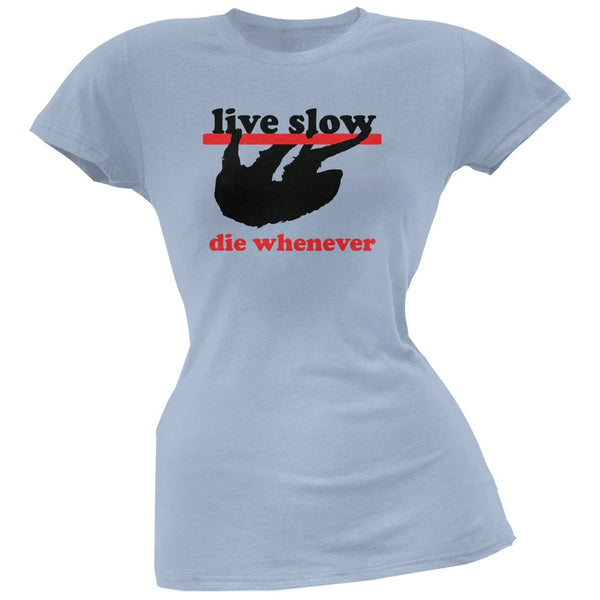 Live Slow Light Blue Soft Juniors T-Shirt