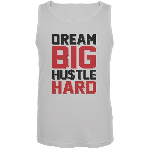 Dream Big Hustle Hard White Adult Tank Top