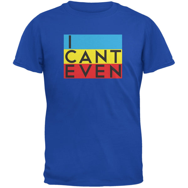 I Cant Even Royal Youth T-Shirt