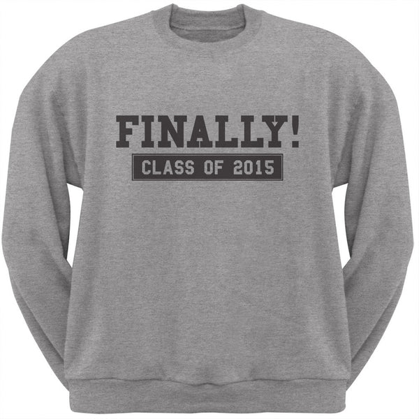 Finally! Class of 2015 Light Heather Grey Adult Sweatshirt