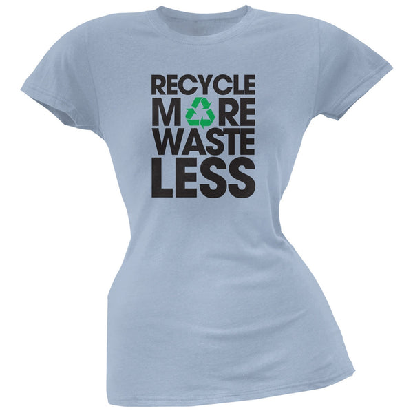 Earth Day - Recycle More Waste Less Light Blue Juniors Soft T-Shirt