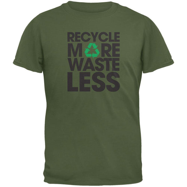 Earth Day - Recycle More Waste Less Military Green Adult T-Shirt