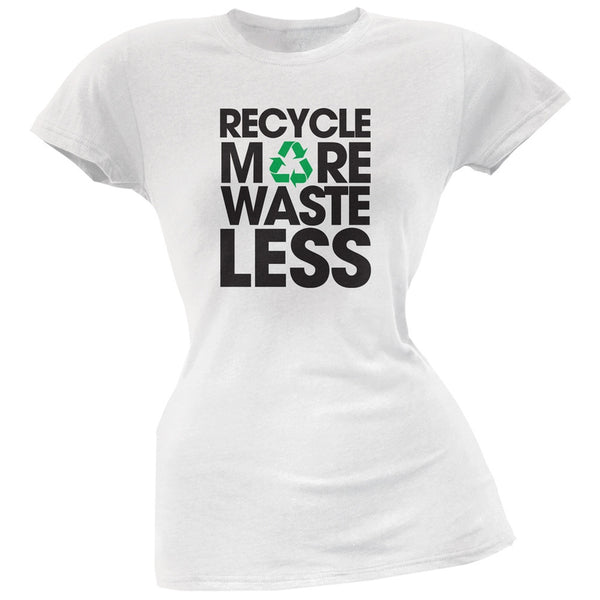 Earth Day - Recycle More Waste Less White Juniors Soft T-Shirt